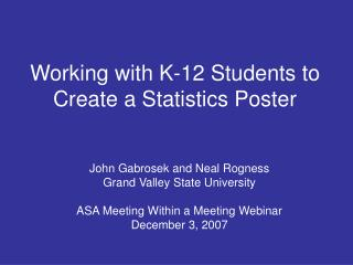 Working with K-12 Students to Create a Statistics Poster