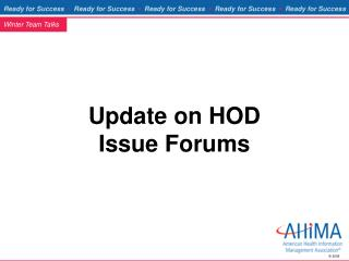 Update on HOD Issue Forums