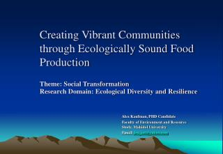 Creating Vibrant Communities through Ecologically Sound Food Production   Theme: Social Transformation Research Domain: