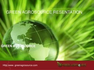 Green Agrosource Presentation Final