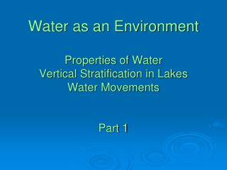 Water as an Environment Properties of Water Vertical ...