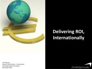 Delivering ROI, Internationally