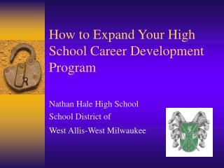 How to Expand Your High School Career Development Program
