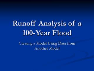 Runoff Analysis of a 100-Year Flood