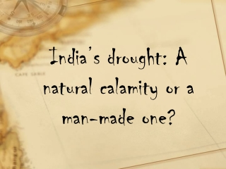 India's drought: A natural calamity or a man-made one?