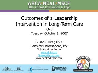 Outcomes of a Leadership Intervention in Long-Term Care Q-3 Tuesday, October 9, 2007