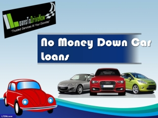 Car Loans With No Money Down: Dream Come True!