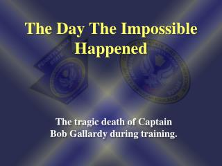 The Day The Impossible Happened
