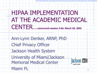 HIPAA IMPLEMENTATION AT THE ACADEMIC MEDICAL CENTER