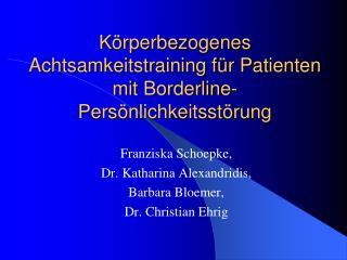 K rperbezogenes Achtsamkeitstraining f r Patienten mit Borderline- Pers nlichkeitsst rung