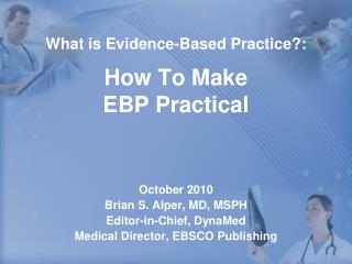 What is Evidence-Based Practice:  How To Make EBP Practical