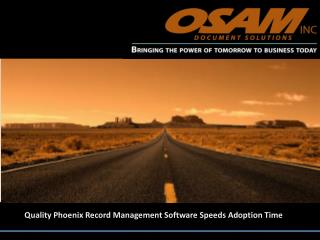 quality phoenix record management software speeds adoption t