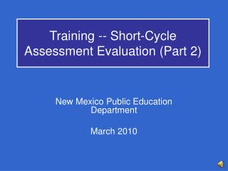 Training -- Short-Cycle Assessment Evaluation Part 2