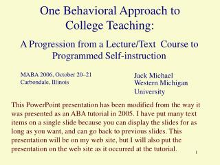 One Behavioral Approach to College Teaching: