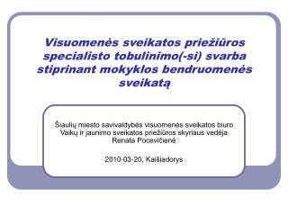 Visuomenes sveikatos prie iuros specialisto tobulinimo-si svarba stiprinant mokyklos bendruomenes sveikata