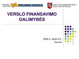 VERSLO FINANSAVIMO GALIMYBES