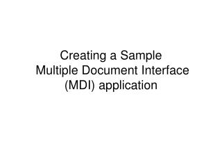Creating a Sample   Multiple Document Interface MDI application