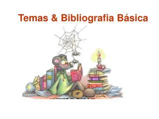 Temas  Bibliografia B sica
