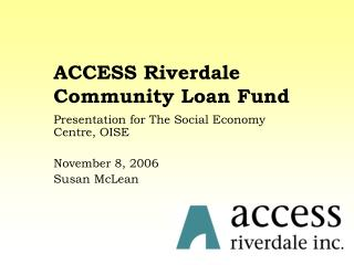 ACCESS Riverdale  Community Loan Fund