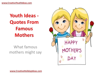 Youth Ideas - Quotes From Famous Mothers