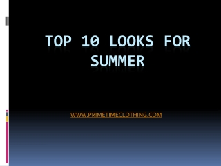 Top Ten Looks for Summer