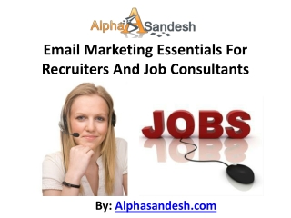 Email Marketing Essentials For Recruiters And Job Consultant