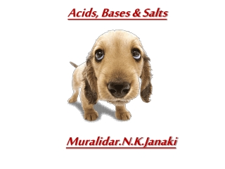 ACIDS,BASES&SALTS FOR CLASS X CBSE -MURALIDAR.N.K.JANAKI
