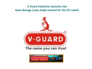 V Guard Industries launches the Kaun Banega Lucky Singh