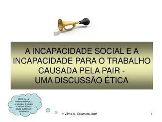 A INCAPACIDADE SOCIAL E A INCAPACIDADE PARA O TRABALHO CAUSA