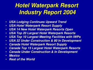 Hotel Waterpark Resort Industry Report 2004