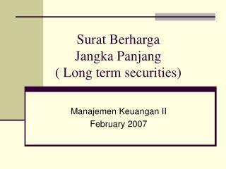 Surat Berharga Jangka Panjang  Long term securities
