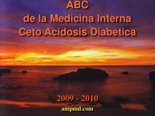 ABC  de la Medicina Interna Ceto Acidosis Diabetica