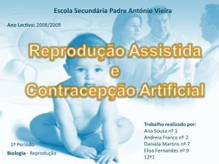 Reproduçao assistida e metodos contraceptivos
