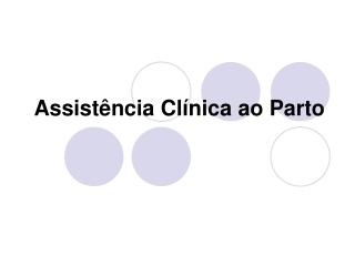 Assistência clínica ao parto