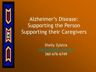 Alzheimer s Disease: Supporting the Person Supporting their Caregivers