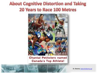 About Cognitive Distortion and Taking 20 Years to Race 100 M