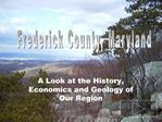 A Look at the History, Economics and Geology of Our Region