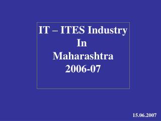 IT   ITES Industry In  Maharashtra 2006-07
