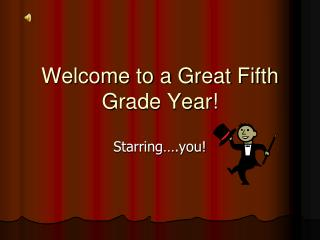 Welcome to a Great Fifth Grade Year