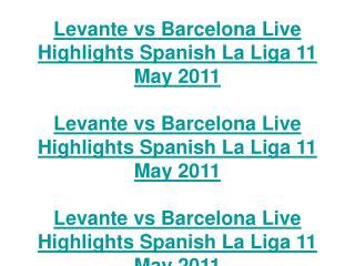 levante vs barcelona live highlights spanish la liga 11 may