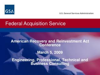American Recovery and Reinvestment Act Conference   March 5, 2009  Engineering, Professional, Technical and Business Con