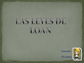 Las leyes de Loan