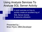 Using Analysis Services To Analyze SQL Server Activity