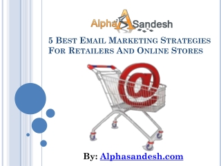 5 Best Email Marketing Strategies For Retailers And Online S