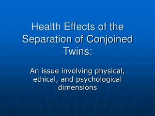 Health Effects of the Separation of Conjoined Twins:
