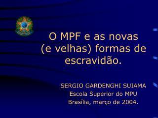 O MPF e as novas  e velhas formas de escravid o.