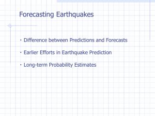 Forecasting Earthquakes