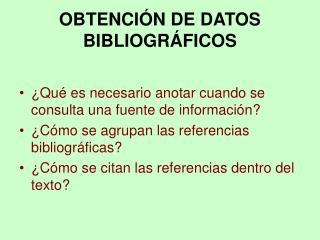 OBTENCI N DE DATOS BIBLIOGR FICOS