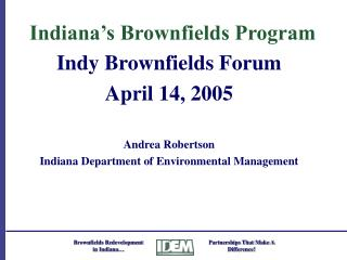 Indiana s Brownfields Program