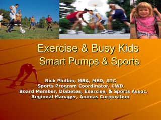 Exercise  Busy Kids  Smart Pumps  Sports